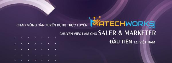 Matechworks.vn - Thương hiệu tuyển dụng Sales&Marketing hàng đầu Việt Nam